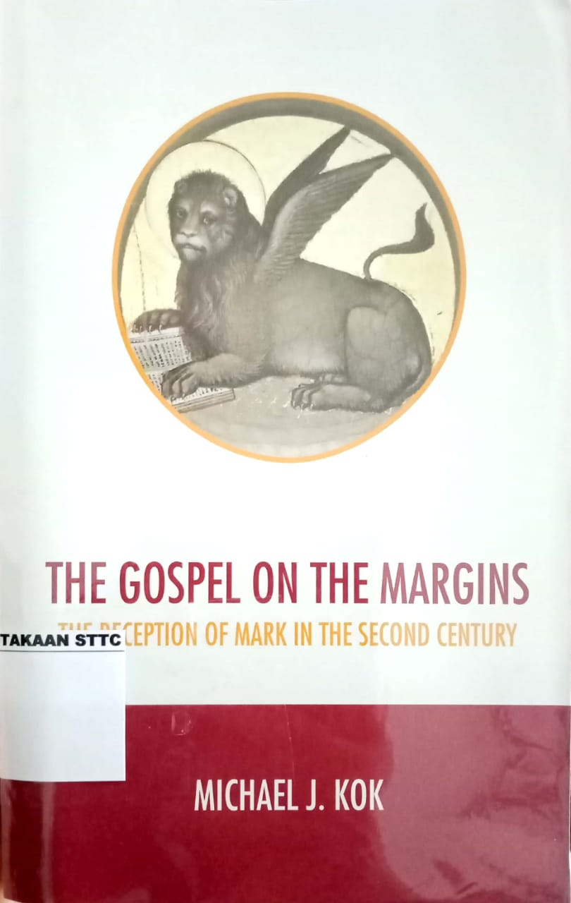 Gospel on the Margins, The.: The Reception of Mark in the Second Century